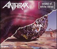 ANTHRAX - Sound Of White Noise/Stomp 442