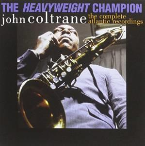 John Coltrane - The Heavyweight Champion: The Complete Atlantic Rec.