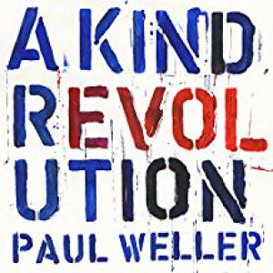 Paul Weller - A Kind Revolution [VINYL]