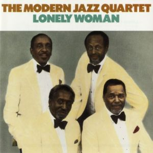 Modern jazz quartet - THE LONELY WOMAN