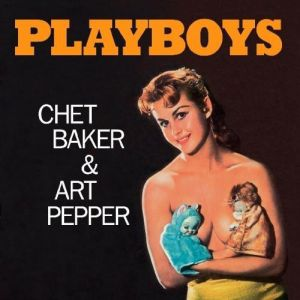 Chet Baker - Playboys [180g VINYL]