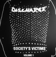 Discharge - Society's Victim Vol 1 [VINYL]