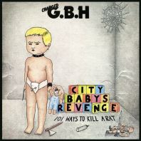 Gbh - City Baby's Revenge: 101 Ways To Kill A Rat [Expanded Edition] [VINYL]
