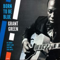 Grant Green - Born to Be Blue [VINYL]