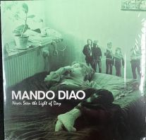 Mando Diao - Never Seen The Light Of Day (Vinyl)