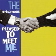 The Replacements - Pleased To Meet Me [VINYL]
