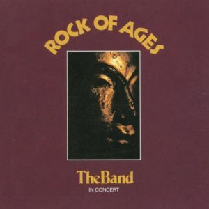 The Band - Rock Of Ages: The Band In Concert