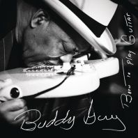 Buddy Guy - Born To Play Guitar