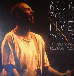 Bob Mould - FM Radio Studio Broadcast 1989 [VINYL]