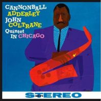 Cannonball Adderley - Quintet in Chicago [180g VINYL]