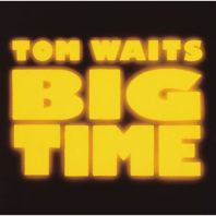 Tom Waits - Big Time (Reissue)