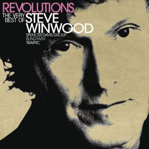 Steve Winwood - Revolutions: The Very Best Of Steve Winwood