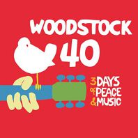 Various Artists - Woodstock 40 Years on: Back to Yasgur's Farm