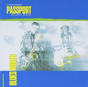 Passport - Blues Roots (feat. Johnny Copeland)