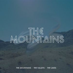 Mountains the Valleys the Lakes [VINYL]