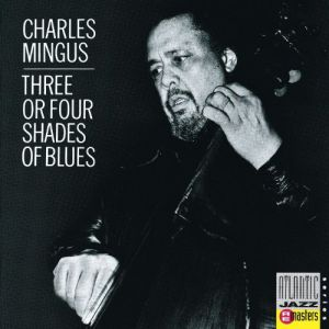 Charles Mingus - Three Or Four Shades Of Blue