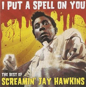 Screaming Jay Hawkins - Camden Best Of..I Put A Spell On You