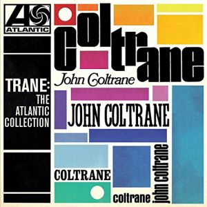 John Coltrane - Trane: The Atlantic Collection (Remastered Version)