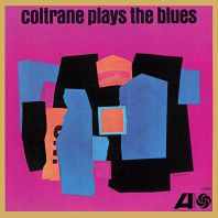 Coltrane Plays The Blues (Mono) [VINYL]