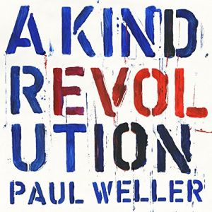 Paul Weller - A Kind Revolution [VINYL] Box set