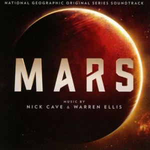 Nick Cave & Warren Ellis - Mars (Original Series Soundtrack)