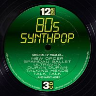 Various Artists - 12 Inch Dance: 80s Synthpop
