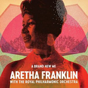Aretha Franklin - A Brand New Me:(with The Royal Philharmonic Orchestra) [VINYL]