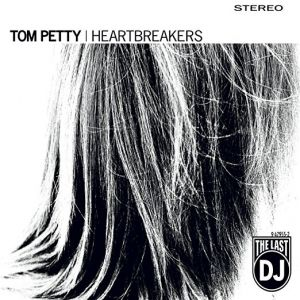 Tom Petty & Heartbreakers - Last DJ [VINYL]