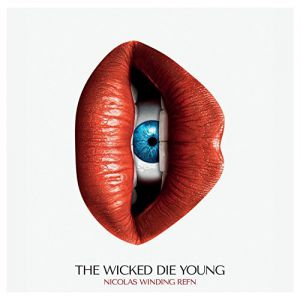 Nicolas Winding Refn - The Wicked Die Young (Original Soundtrack) - (VINYL)