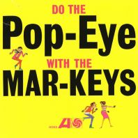 The Mar-Keys - Do The Pop-Eye With The Mar-Keys