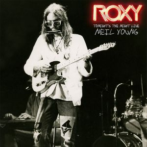 Neil Young - Roxy - Tonight's the Night Live (Vinyl) RSD 2018.