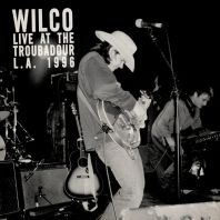 Wilco - Live at the Troubadour 11/12/9 [VINYL] RSD 2018.