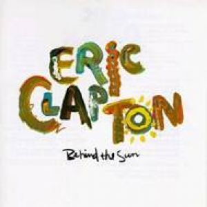 Eric Clapton - Behind The Sun [VINYL]