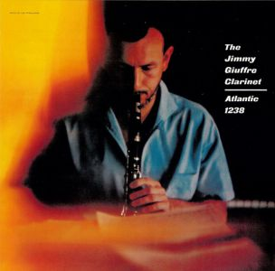 Jimmy Giuffre - The Jimmy Giuffre Clarinet