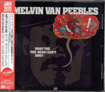 Melvin Van Peebles - What The...You Mean I Can't Sing?