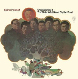 Charles Wright & The Watts 103rd. Street Rhythm Band - Express Yourself (DMD Maxi Single)