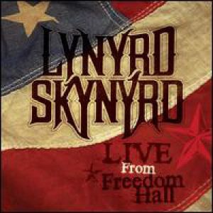 Lynyrd Skynyrd - Live From Freedom Hall