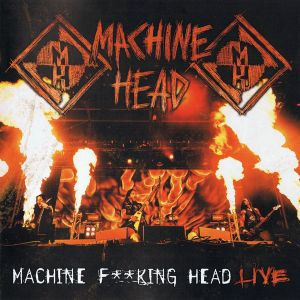Machine Head - Machine F**king Head