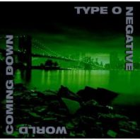 Type o Negative - World Comming Down
