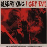 Albert King - I Get Evil (180g 2LP Gatefold Set) [VINYL]