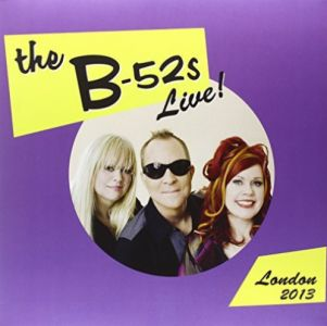 B-52s - Live in the UK 2013 [VINYL]