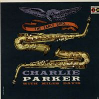 Charlie Parker & Miles Davis - The Early Bird [180g Vinyl LP] [VINYL]
