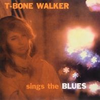 T Bone Walker - Sings the Blues [VINYL]