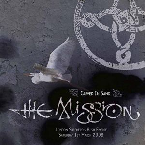 The Mission - Carved In Sand: Live At London Shepherd's Bush Empire,March 2008 [VINYL]