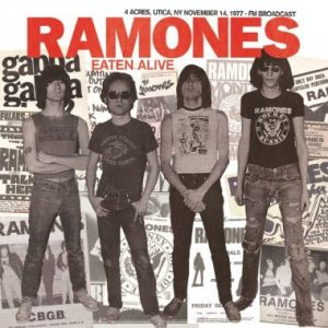 The Ramones - Eaten Alive: 4 Acres, Utica, Ny November 14, 1977 [VINYL]