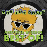 The Toy Dolls - Another Bleedin' Best Of! [VINYL]