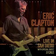Eric Clapton - Riding with the King & Live in San Diego with Special Guest JJ Cale