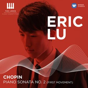 Eric Lu - Chopin: Piano Sonata No. 2