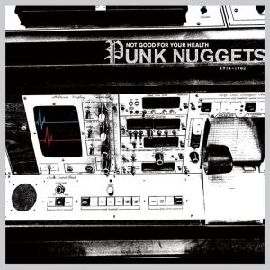 Various Artists - Not Good For Your Health: Punk Nuggets 1972-1984 (Vinyl)