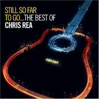 Chris Rea - Still So Far To Go: The Best of Chris Rea